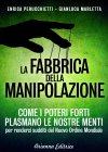 La Fabbrica della Manipolazione (eBook) Enrica Perucchietti, Gianluca Marletta