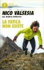 La Fatica non Esiste di Nico Valsesia, Andrea Schiavon