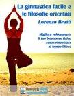 La Ginnastica Facile e le Filosofie Orientali (eBook) Lorenzo Bratti