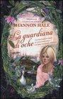 La Guardiana di Oche Shannon Hale