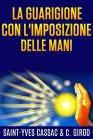 La Guarigione con l'Imposizione delle Mani - eBook Pierre Saint-Yves Cassac, C. Girod