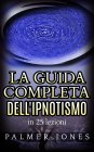 La Guida Completa dell'Ipnotismo eBook Palmer Jones