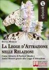 La Legge d'Attrazione nelle Relazioni (eBook) Silvia Moreau
