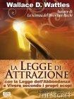 La Legge di Attrazione (eBook) Wallace D. Wattles
