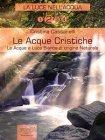 La Luce nell'Acqua vol.2 - Le Acque Cristiche (eBook) Cristina Cassanelli