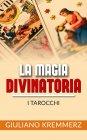 La Magia Divinatoria - I Tarocchi eBook Giuliano Kremmerz