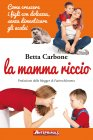 La Mamma Riccio eBook Betta Carbone