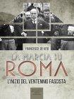 La Marcia su Roma - eBook Francesco De Vito