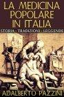 La Medicina Popolare in Italia - eBook Adalberto Pazzini