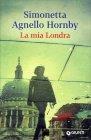 La mia Londra - Simonetta Agnello Hornby