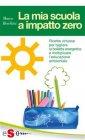 La Mia Scuola a Impatto Zero (eBook) Marco Boschini