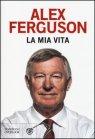 La Mia Vita - Alex Ferguson