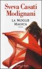La Moglie Magica - Sveva Casati Modignani