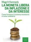 La Moneta Libera da Inflazione e da Interesse (eBook) Magrit Kennedy