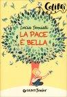 La Pace è Bella Lucia Tumiati