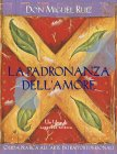 La Padronanza dell'Amore (eBook) Don Miguel Ruiz