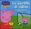 La Partita di Calcio e Altre Storie - Hip Hip Urr� per Peppa!