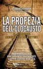La Profezia dell'Olocausto (eBook) Bernard Benyamin Yohan Perez