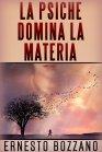 La Psiche Domina la Materia - eBook Ernesto Bozzano