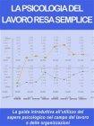 La Psicologia del Lavoro Resa Semplice (eBook) Stefano Calicchio