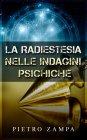 La Radiestesia nelle Indagini Psichiche - eBook Pietro Zampa