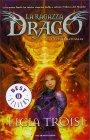 La Ragazza Drago Vol. 5 - L'Ultima Battaglia  Licia Troisi
