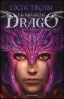 La Ragazza Drago - La Prima Trilogia Licia Troisi