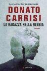 La Ragazza nella Nebbia - Donato Carrisi