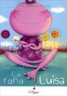 La Rana Luisa - Libro di Elisa Vincenzi