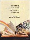La Realt� � Magica Richard Dawkins Dave McKean