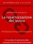 La Rosarnizzazione del Lavoro - eBook Antonello Mangano