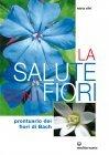 La Salute con i Fiori (eBook) Miria Silvi