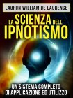 La Scienza dell'Ipnotismo (eBook) Lauron William De Laurence