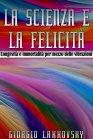 La Scienza e la Felicità - eBook Giorgio Lakhovsky