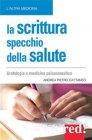 La Scrittura Specchio della Salute (eBook) Andrea Pietro Cattaneo