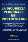 La Sicurezza Personale nei Vostri Viaggi (eBook) Massimo Dallaglio Stefano Maurone