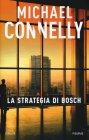 La Strategia di Bosch - Michael Connelly