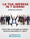 La Tua Impresa in 7 Giorni (eBook) Gianpaolo Santoro