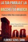 La Tua Parola è la Tua Bacchetta Magica (eBook) Florence Scovel Shinn