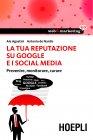 La Tua Reputazione su Google e i Social Media (eBook) Alessandro Agostini, Antonio De Nardis