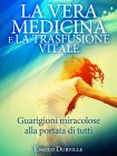 La Vera Medicina e la Trasfusione Vitale - eBook Enrico Durville