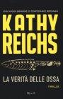 La Verità delle Ossa - Kathy Reichs