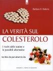 La Verità sul Colesterolo Barbara H. Roberts