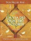 La Via dei Quattro Accordi (eBook) Don Miguel Ruiz