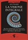 La Visione Integrale eBook Ken Wilber
