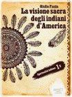 La Visione Sacra degli Indiani d'America (eBook) Giulio Fanin