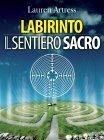 Labirinto - Il Sentiero Sacro - eBook Lauren Artress