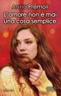 L'Amore non � mai una Cosa Semplice - Anna Premoli