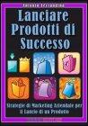 Lanciare Prodotti di Successo (eBook)