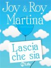 Lascia che Sia (eBook) Joy Martina Roy Martina